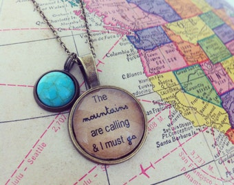 The Mountains are Calling and I Must Go.  John Muir Quote Necklace. Brass.