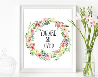 You Are Loved Print , You Are Loved Wall Art, Nursery You Are So Loved Print,