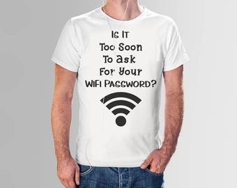 Is It Too Soon To Ask For Your WiFi Password SVG Wifi SVG Great for Vinyl on a Shirt.