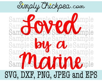 SVG DXF PNG cutting file Jpeg and Eps - Loved by a Marine - Military - Usmc - Silhouette Cameo - Cricut - Iron On