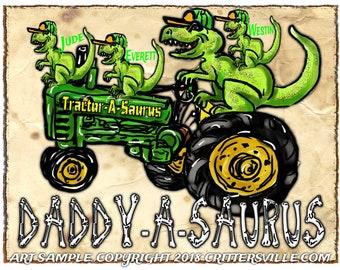 DAD'S or PAPA'S Tractor-A-Saurus Dinosaur T Rex T Shirt 4 Him Names Added Free! All Sizes Sm-3XL Cool Original Dinosaur Art Crittersville