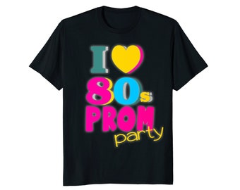 I Love '80s Prom Party Colorful Retro 1980s T-Shirt