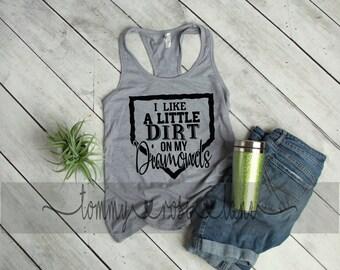 I like a little dirt on my diamonds Baseball Mom Tank,  Baseball Mom Shirt, Love Baseball Tank Top, Womens Sports shirt