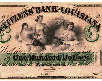 100 Dollar Bank Note - Citizen Bank of Louisiana - New Orleans - Original Unsigned Uncirculated Dated 1857