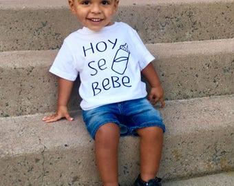 Hoy Se Bebe Toddler T-shirt, Toddler Shirt, Boys Shirt, Boys Tee, Funny Shirt, Spanish Toddler Shirt