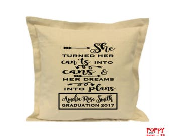 Graduation Gift, Graduation Pillow Cushion, She Turned Her Can'ts Into Cans and Her Dreams Into Plans, Personalized Graduation, Custom Gift