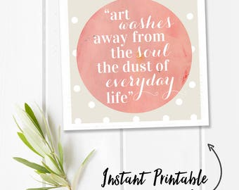 Printable quotes, gifts for artists, printable word art, artist gifts, square digital download Picasso quote print, art washes everyday life