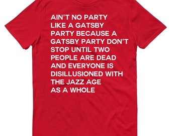 Aint No Party Like A Gatsby Funny Jazz Age Spoiler Mens T-Shirt