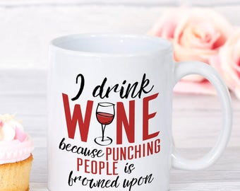 I Drink Wine, Funny Mug, Wine Lovers, Funny Wine Mug, Gift for Wine Lovers, Wine Present, Coworker Gift, Coffee Mug, Sarcastic mug