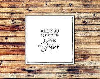 LOVE AND SHIPLAP   8x8 Square + 11x14 Printables   All You Need Is   Farmhouse Printables   Fixer Upper Style Wall Art   Digital Prints Art