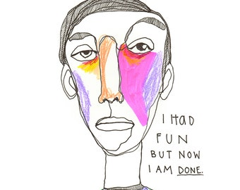 I had fun but now I am done. - Judgmental People Illustration Series