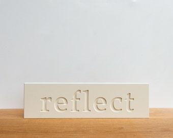 Wall Decor Sign - 'Reflect', word decor, wall art, signage, typography, inspirational, art block