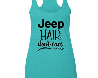 Jeep Hair Dont Care,  Summer Tanks, Drinking Tank, Summer Shirts, Super Soft Tanks, Multiple Color Options