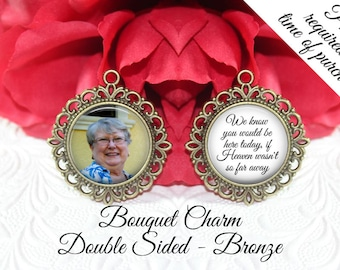 SALE! Double-Sided Wedding Memorial Bouquet Charm - Personalized with Photo - We know you would be here today- Cyber Monday