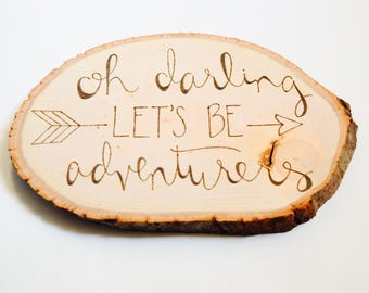 Oh Darling Let's Be Adventurers Quote Wood Sign | Rustic Wedding Sign | Wedding Gift