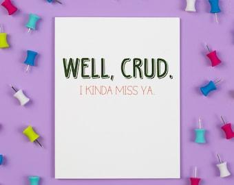 Well Crud Card, Miss You