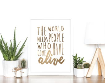 The World Needs People Who Have Come Alive - Rose Gold Print