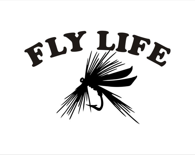 Fly Life decal, Fly Life sticker, Fly Life vinyl decal, fly angler decal, fly angler sticker, fly angler graphic, fly fishing decal, fly