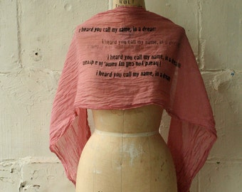 Poetry Scarf / i heard you call my name, in a dream / Women's Dirty Pink Scarf