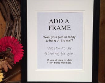 ADD A FRAME - 2 Color Options - 11x14 Frame Only - Add to cart with any print listing