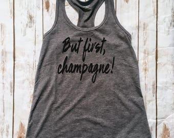 But first champagne, racerback tank, champagne tank, women's tank, funny women's tee, workout tank, gym top, cute womens tank