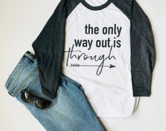 """Raglan T Shirts For Women. """"The Only Way Out Is Through."""" Baseball Shirt. Raglan Shirt. Baseball Tee. Raglan Tee. Chistmas-Gift-For-Women."""