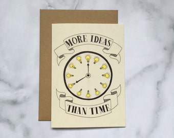 More Ideas than Time greeting card, Typography card, hand lettered card, hand drawn, illustration