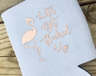 Flamingo Bachelorette Party, Bachelorette Party Favor, Bachelorette Can Cooler, Flamingo Party Favor Lets Get Flocked Up Bachelorette Coozie