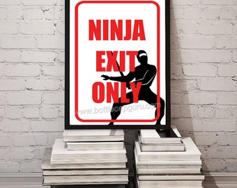 Ninja Exit Only Sign / Funny Printable Sign for Home or Office / Ninja Printables / Office Prank, Novelty Gag Gift // Instant Download