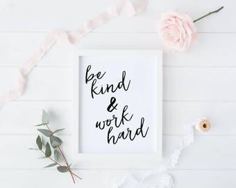 Be Kind & Work Hard Print, Inspirational Quote, Printable Digital Art, Print At Home