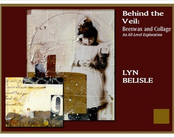EBook: Behind the Veil - Beeswax and Collage