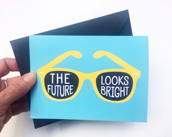 The Future Looks Bright Greeting Card