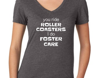 You Ride Roller Coasters I Do Foster Care Shirt, Foster Care Tshirt, Foster Care Shirt, Foster Parent Tshirt, Foster Parent Shirt