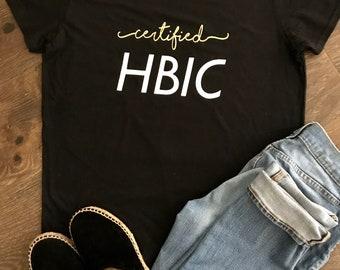 HBIC shirt, Funny Tee, Certified HBIC shirt
