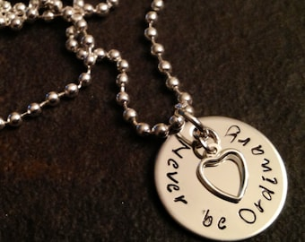Never be Ordinary Hand Stamped Necklace with open heart charm