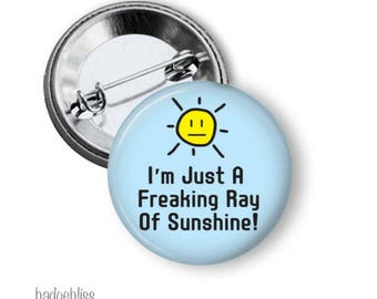 Ray of Sunshine funny pinback button badge or fridge magnet