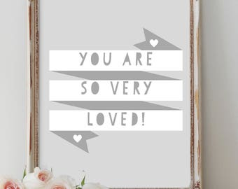 INSTANT Download | You Are So Very Loved Print | You Are So Very Loved | Nursery Print | So Loved Print | 8x10 Digital Download