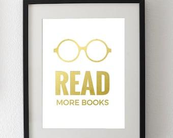Read More Books Gold Foil Art Print: Gold foil quote art, home decor, dorm decorations, quote art