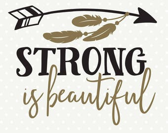Strong is Beautiful SVG file, Workout SVG, Womens Shirt svg, Girls Iron on file, Arrow svg, Workout Quote file, Commercial svg, SVG design