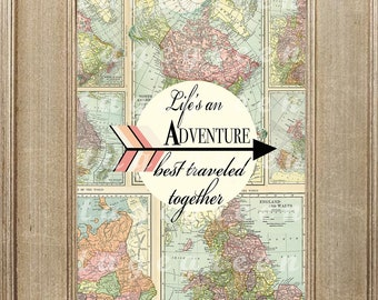 Adventure Printable Quote Wall Art, Arrow, Life's an adventure best traveled together, Map Travel Decor, Digital Print, Instant Download