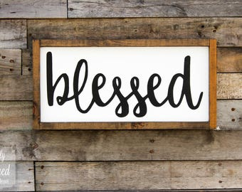 Wood Sign • Blessed • Free Shipping • Home Decor • Small to Large Signs • Many Sizes to Choose From!