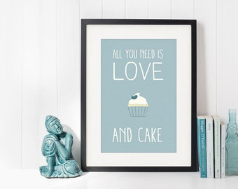 All you need is love. And cake - Print