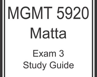 MGMT 5920 Matta Exam 3 Study Guide