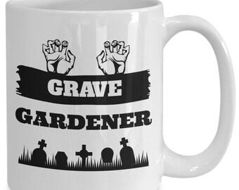 Grave gardener mug - imaginative gift - ceramic coffee tea cup - 11oz and big 15oz