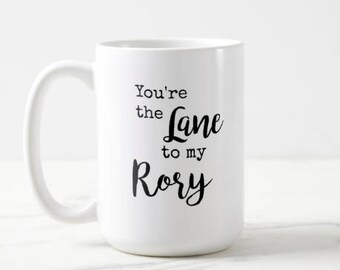 You're the Lane to my Rory | Gilmore Girls | Rory Gilmore | Classic TV | OVERSIZED Mug