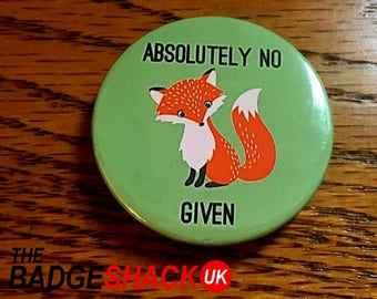 Absolutely no fox given (available as  pin badge or fridge magnet)