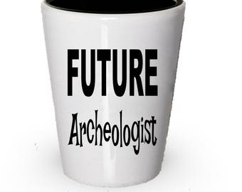 Future Archeologist Shot Glass , Archeologist gift, Gift for Archeologist , Birthday Gift, Christmas Present