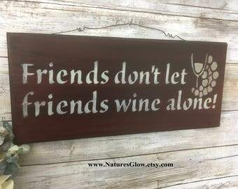 Wine Sign, Friends Don't Let Friends Wine Alone, Funny Wine Sign, Wine Decor, Gift for Friend, Bar Decor, Wine Lover, Gift for Wine Lover