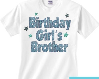 brother of the birthday girl shirt  - can be changed to say sister of or brother of the birthday boy - long sleeve available