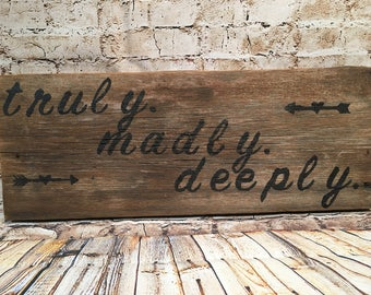 Truly, Madly, Deeply.